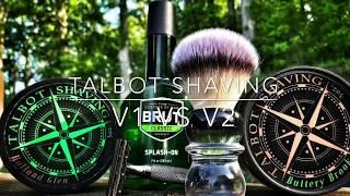 Talbot Shaving V1 Holland Glen vs V2 Buttery Brook
