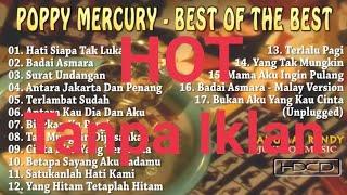 Poppy Mercury - Best Of The Best - ( Tanpa Iklan )