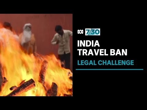 Court dismisses part of challenge to federal government's India travel ban | 7.30