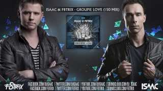 Isaac & F8trix - Groupie Love (150 Mix) OUT SOON ON SMASH THE HOUSE
