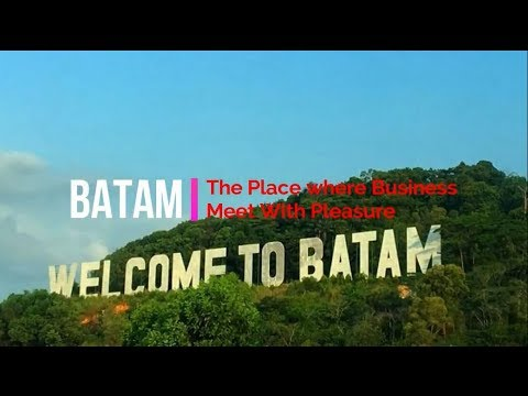 Batam | The Place where Business Meet With Pleasure