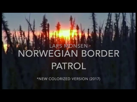 Norwegian Border Patrol (ft. Lars Monsen)