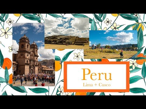 PERU TRAVEL VLOG | Part 1 | Lima + Cusco