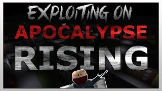 ROBLOX - APOCALYPSE RISING EXPLOITING GIVING FREE GUNS AND MORE