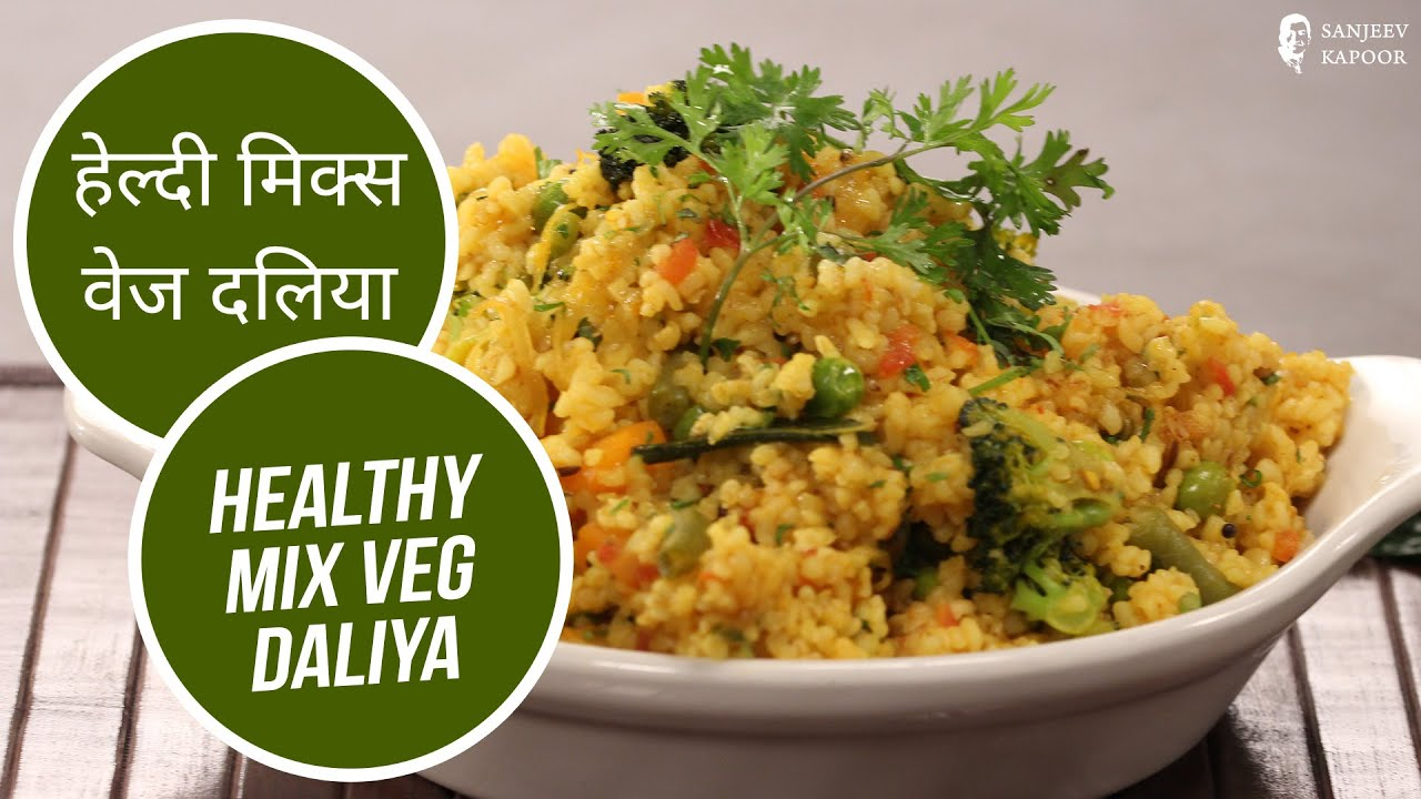Download Healthy Mix Veg Daliya | Sanjeev Kapoor Khazana