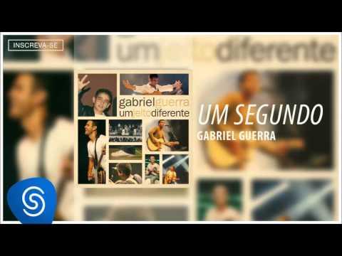 Gabriel Guerra - Um Segundo (Um Jeito Diferente) [Áudio Oficial]
