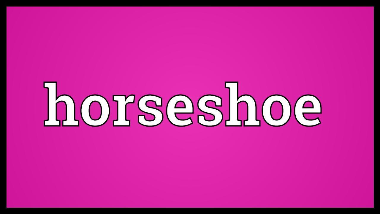 Horseshoe meaning youtube horseshoe meaning buycottarizona Gallery