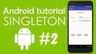 Android Tutorial #2  - Using Singleton Object In Android Applications