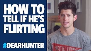 How to tell if a GUY is FLIRTING  DearHunter