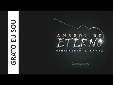 Amados do Eterno | Grato eu sou | CD No Tempo Certo (2010)