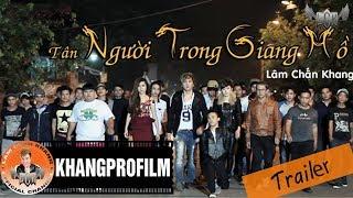 [Trailer] Phim Ca Nhạc Tân Người Trong Giang Hồ - Lâm Chấn Khang