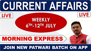 LIVE 🔴 6:00 AM WEEKLY REVISION 6TH-12TH JULY CURRENT AFFAIRS|| FOR-#PPSC_PATWARI_PSSSB_NTPC