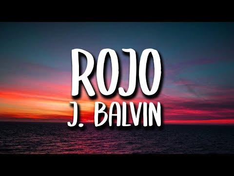 J. Balvin - Rojo (Letra/Lyrics)