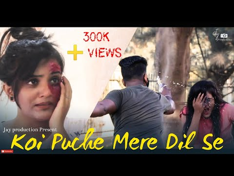 Koi Puche Mere Dil Se | Heart Touching Sad Love Story 2019 |Present By Jay Production