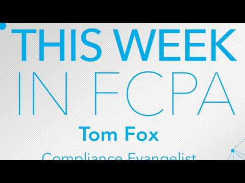 This Week in FCPA-Episode 78, the New Policy Edition