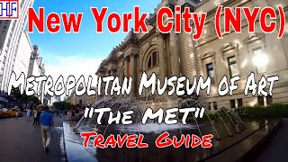 "New York City (NYC) | Metropolitan Museum of Art ""The MET"" | Travel Guide | Episode# 11"