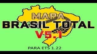 MAPA BRASIL TOTAL 5.1 - PARA EURO TRUCK SIMULATOR 1.22