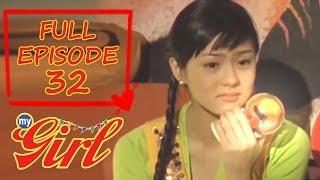 Full Episode 32 | My Girl