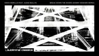 Erick Morillo feat. Audio Bullys - Break Down The Doors (Danny Howard Remix)