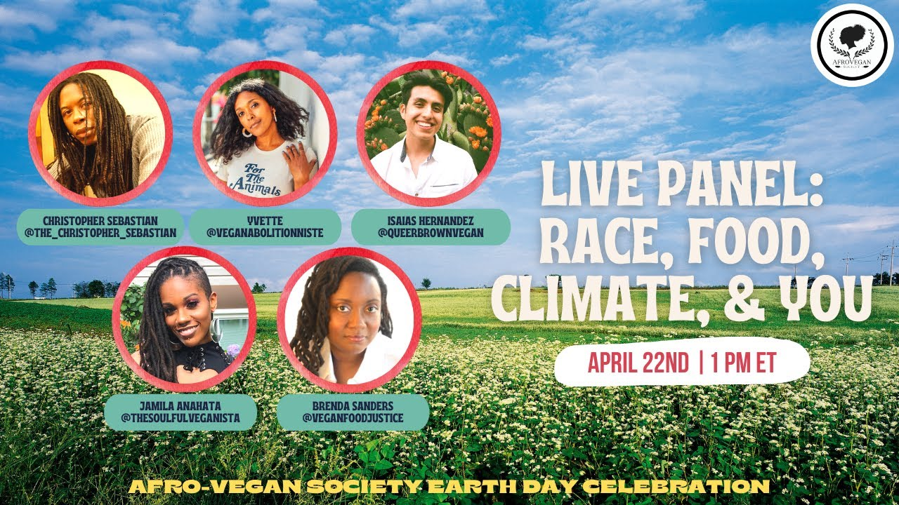 Race, Climate, Food & You | Afro-Vegan Society LIVE Earth Day Panel