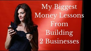My biggest MONEY lessons from building 2 6-figure online businesses