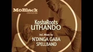 Download KoshaRoots - Uthando MP3 song and Music Video