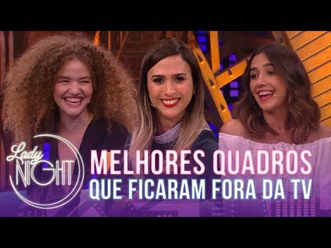 MELHORES quadros que ficaram FORA da TV! | Lady Night | EXCLUSIVO no YouTube | Humor Multishow