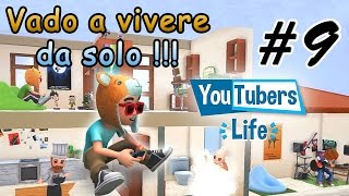 YOUTUBERS LIFE #9 - VADO A VIVERE DA SOLO!!