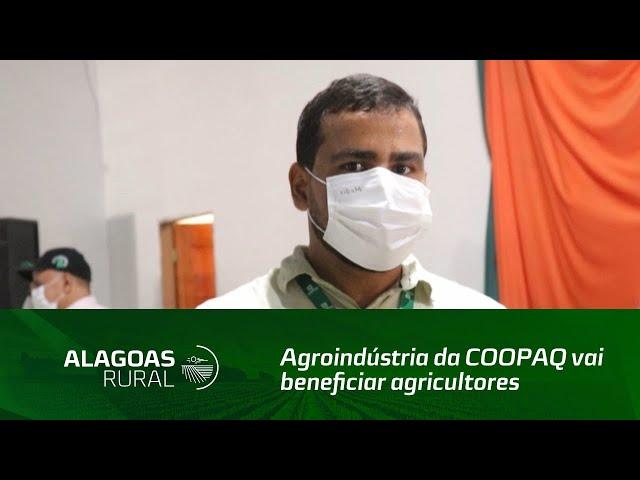 Agroindústria da COOPAQ vai beneficiar agricultores familiares da região norte de Alagoas