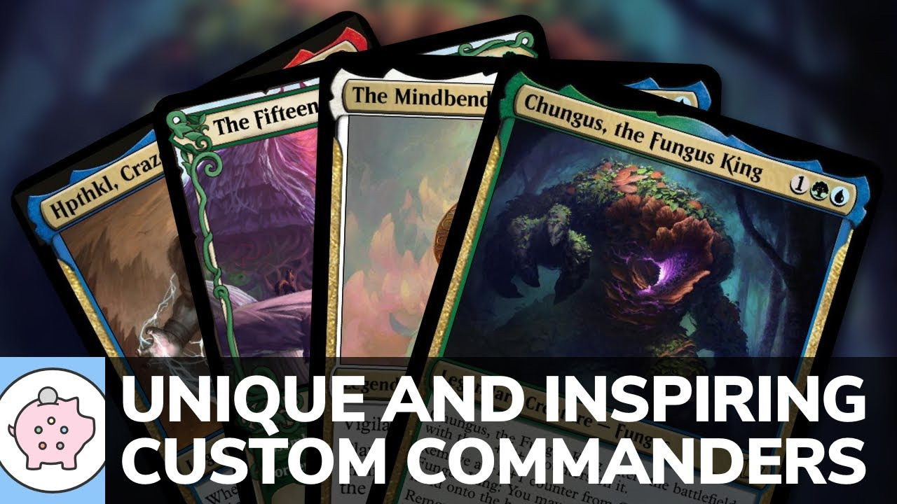 Unique and Inspiring Custom Commanders | EDH | Powerful | Exciting | Magic the Gathering | Commander