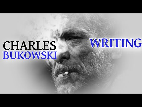 Writing - Charles Bukowski (Poem)