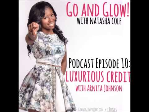 Podcast Episode 10: Luxurious Credit with Arnita Johnson