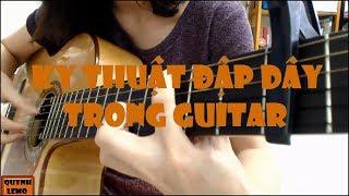 [Guitar Solo] Bài 8: Kỹ thuật đập dây (fingerstyle)