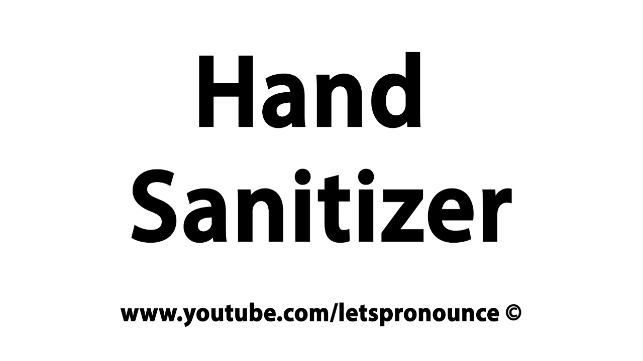 How To Pronounce Hand Sanitizer Youtube