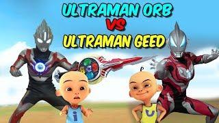 Upin Ultraman Orb vs Ipin Ultraman Geed