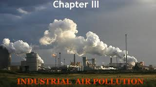 AIR POLLUTION INDUSTRIAL POLLUTION NOISE POLLUTION