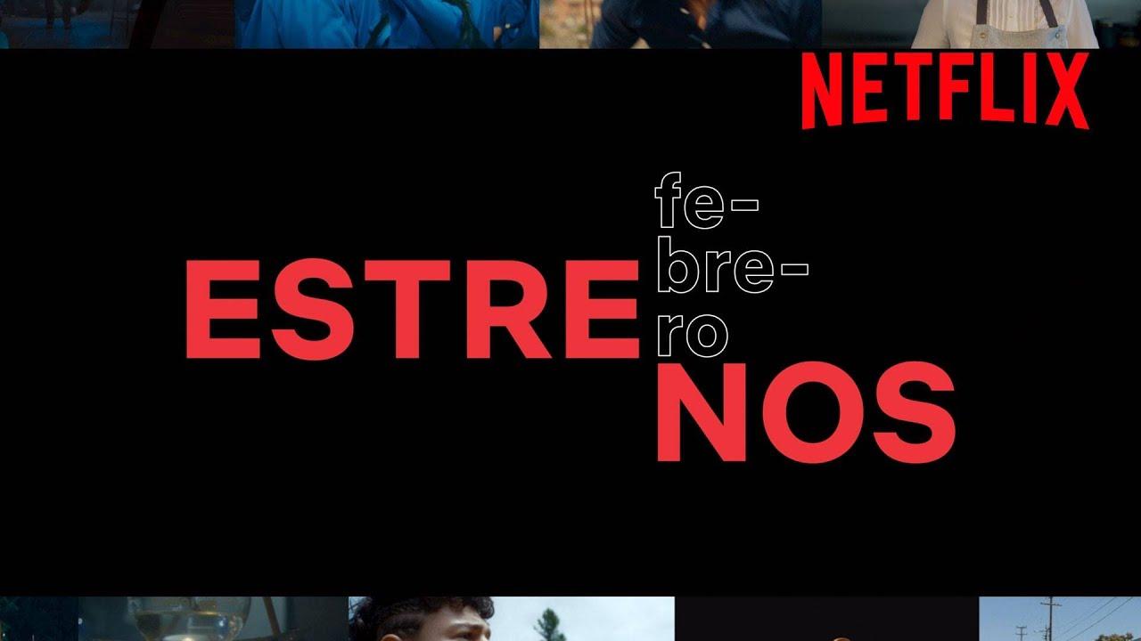 Estos son los estrenos de febrero de 2021   Netflix