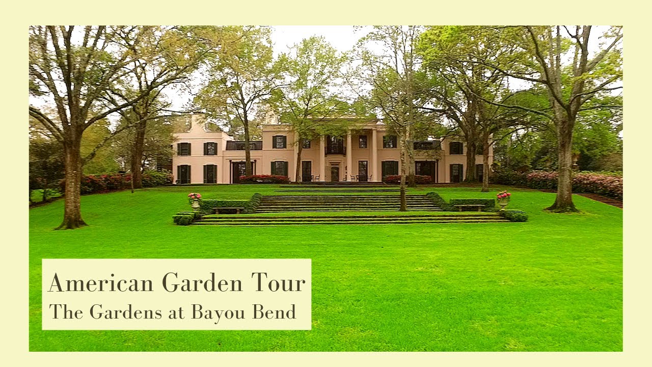 American Garden Tour  - The Gardens at Bayou Bend