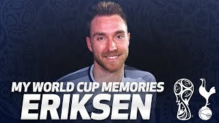 CHRISTIAN ERIKSEN | MY WORLD CUP MEMORIES