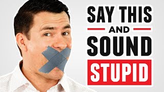 10 Words That Make You Sound Like An Idiot! (Don