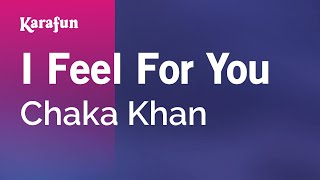 Karaoke I Feel For You - Chaka Khan *