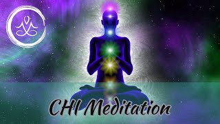 CHI MEDITATION - Strengthen Your Chi Energy & Raise Your Vibration