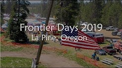 Frontier Days 2019, July 3-6, La Pine Oregon (Wiggins Tech)