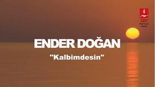 """ESKİMEYEN EZGİLER - ENDER DOĞAN  """"KALBİMDESİN"""""""