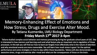 Memory enhancing Effect of Emotions and How Stress, Drugs and Exercise Alter Mood