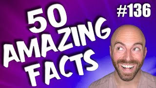 50 AMAZING Facts to Blow Your Mind! #136