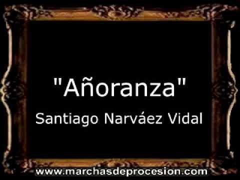 Añoranza - Santiago Narváez Vidal [AM]