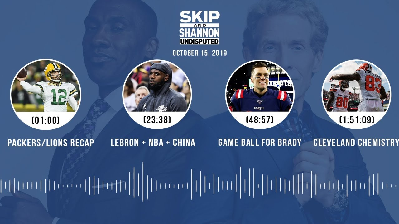 UNDISPUTED Audio Podcast (10.15.19) with Skip Bayless, Shannon Sharpe & Jenny Taft