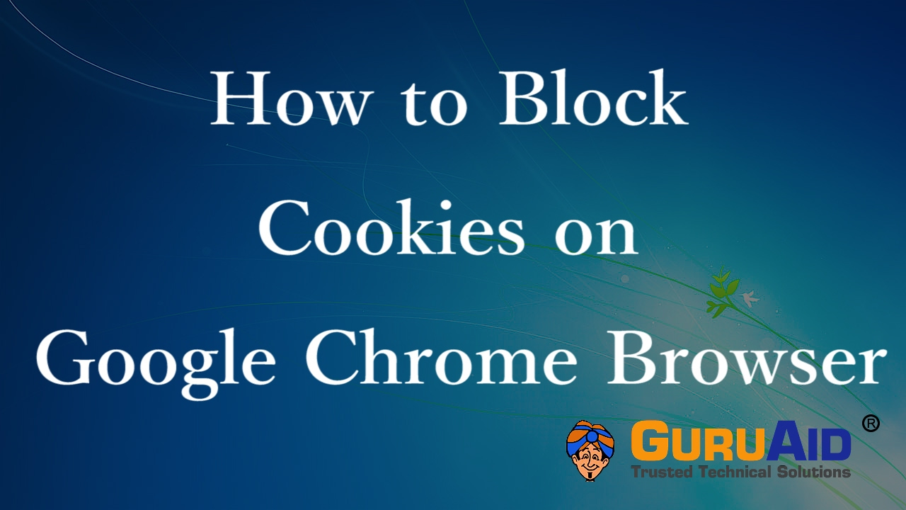 How To Block Cookies On Google Chrome