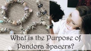 What is the Purpose of Pandora Spacers? | Pandora Bracelet 101